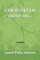 CHOOSE! Or move on...