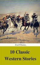 Omslag 10 Classic Western Stories (Best Navigation, Active TOC) (A to Z Classics)