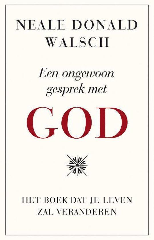 Een ongewoon gesprek met god - Neale Donald Walsch |
