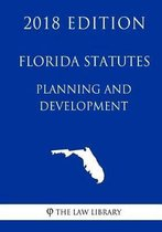 Florida Statutes - Planning and Development (2018 Edition)