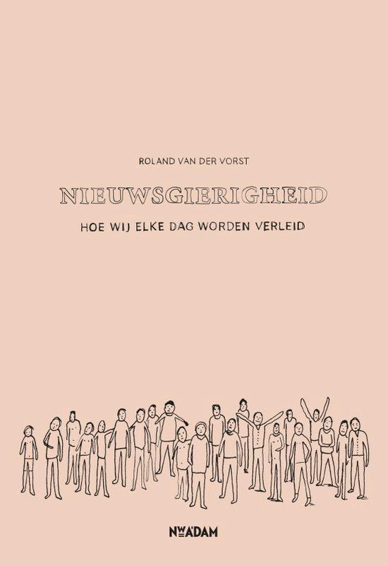 Nieuwsgierigheid - Roland van der Vorst |