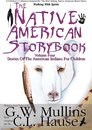 The Native American Story Book Volume Four - Stories Of The American Indians For Children