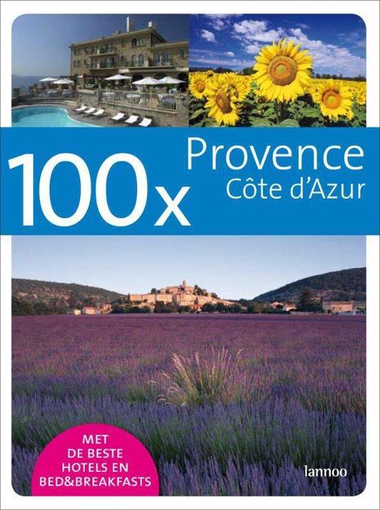Cover van het boek '100 x Provence Côte d'Azur' van C. van Vliet