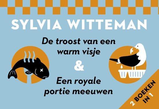 De troost van een warm visje + een royale portie meeuwen DL - Sylvia Witteman |