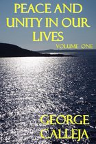 Peace and Unity in Our Lives: Volume One