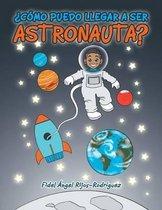 c mo Puedo Llegar a Ser Astronauta?
