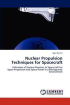 Nuclear Propulsion Techniques for Spacecraft