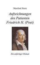 Aufzeichnungen des Patienten Friedrich H. (Poet)