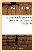 Le chevalier de Keramour (Seule ed. rev. et corr.)