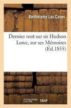Dernier mot sur sir Hudson Lowe, sur ses Memoires