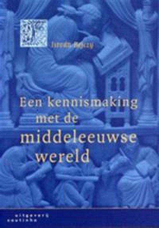 Een Kennismaking Met De Middeleeuwse Wereld - István Bejczy |
