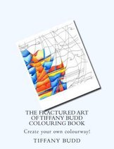 The Fractured Art of Tiffany Budd Colouring Book