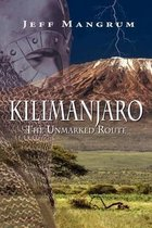 Kilimanjaro, the Unmarked Route