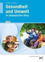 Gesundheit und Umwelt im pädagogischen Alltag