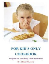 For Kid's Only Cookbook