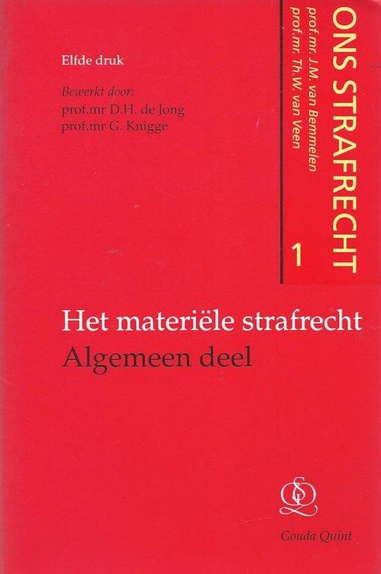 1 Het materiele strafrecht: algemeen deel Ons strafrecht