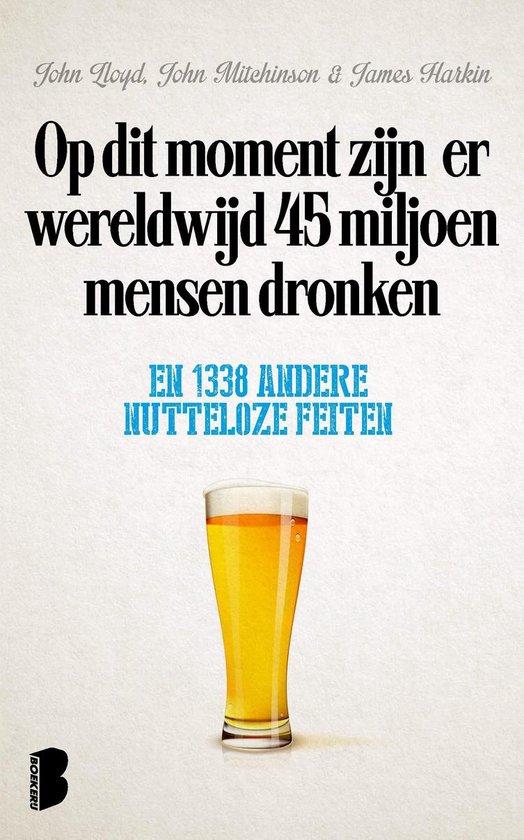 Op dit moment zijn er wereldwijd 45 miljoen mensen dronken - John Lloyd | Fthsonline.com