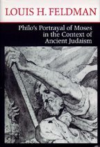 PHILO'S PORTRAYAL OF MOSES IN THE CONTEXT OF ANCIENT JUDAISM