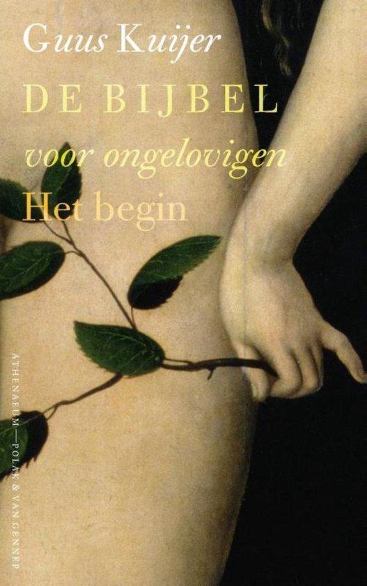 De Bijbel voor ongelovigen / 1. Het begin, Genesis - Guus Kuijer |
