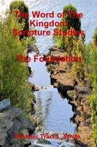 The Word of the Kingdom Scripture Studies the Foundation
