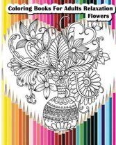 Coloring Books for Adults Relaxation Flowers