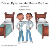 Tristan Dylan and the Dream Machine