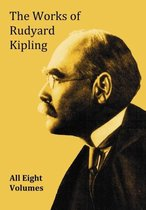 The Works of Rudyard Kipling - 8 Volumes in One Edition