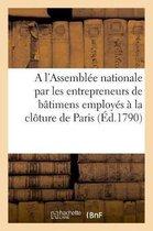 Adresse a l'Assemblee nationale par les entrepreneurs de batimens