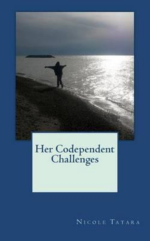 Her Codependent Challenges