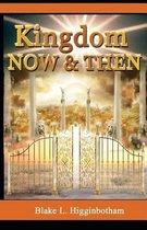 Kingdom Now & Then