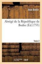 Abr g de la R publique de Bodin. Tome 2