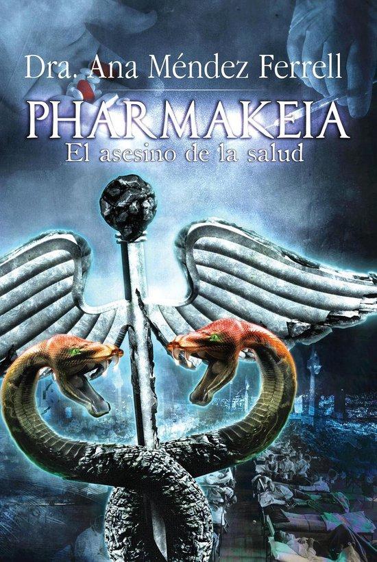 Pharmakeia: El Asesino de La Salud 2016
