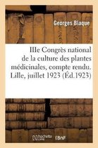 IIIe Congres national de la culture des plantes medicinales, compte rendu