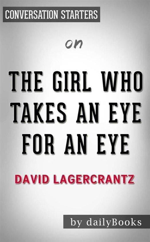 Boek cover The Girl Who Takes an Eye for an Eye: A Lisbeth Salander novel, continuing Stieg Larssons Millennium Series by David Lagercrantz | Conversation Starters van Dailybooks (Onbekend)