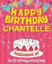 Happy Birthday Chantelle - The Big Birthday Activity Book