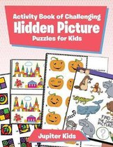 Activity Book of Challenging Hidden Picture Puzzles for Kids