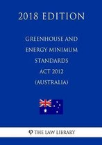 Greenhouse and Energy Minimum Standards ACT 2012 (Australia) (2018 Edition)