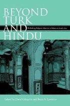 Beyond Turk & Hindu