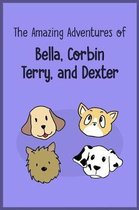 The Amazing Adventures of Bella, Corbin, Terry, and Dexter