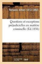 Questions et exceptions prejudicielles en matiere criminelle, ou de la Competence et de l'autorite