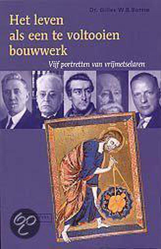 Het Leven Als Een Te Voltooien Bouwwerk - G.W.B. Borrie | Fthsonline.com