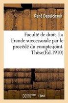 Universite de Paris. Faculte de droit. La Fraude successorale par le procede du compte-joint. These