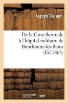 De la Cure thermale a l'hopital militaire de Bourbonne-les-Bains