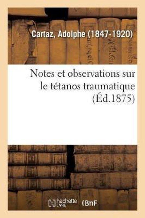 Notes Et Observations Sur Le Tetanos Traumatique