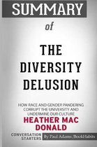 Summary of The Diversity Delusion by Heather Mac Donald