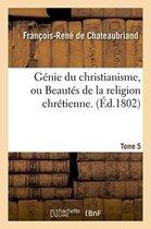 Genie du christianisme, ou Beautes de la religion chretienne. Tome 5