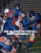How to Coach the Football Counter Running Play