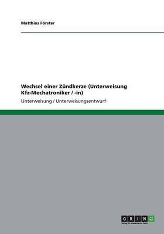 Wechsel einer Zundkerze (Unterweisung Kfz-Mechatroniker / -in)