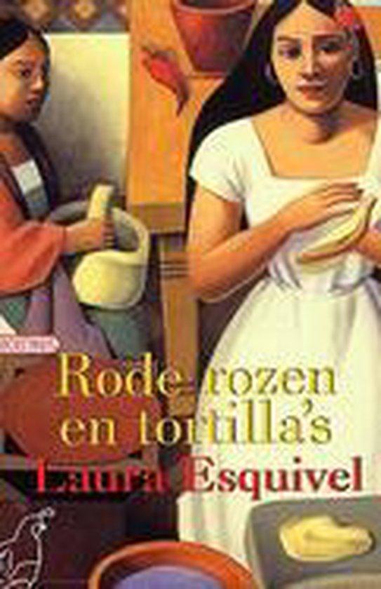 Rode Rozen En Tortilla'S - Laura Esquivel |
