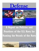 A Report on Policies and Practices of the U.S. Navy for Naming the Vessels of the Navy